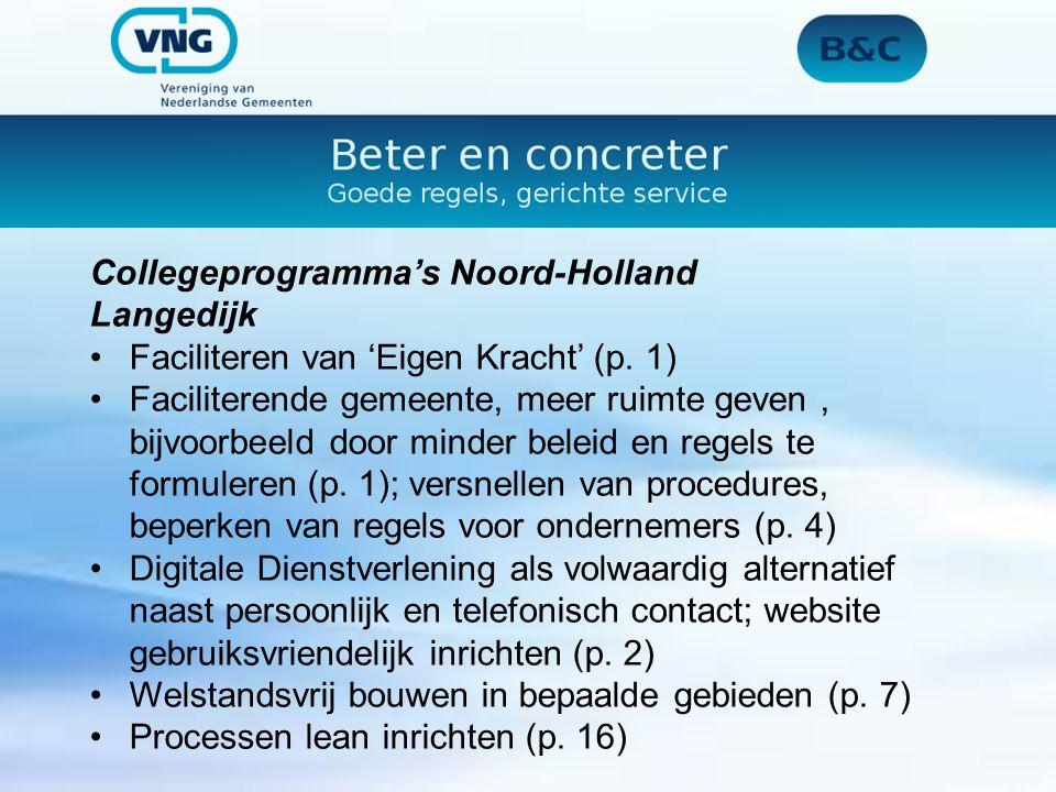 Collegeprogramma's Noord-Holland Langedijk Faciliteren van 'Eigen Kracht' (p. 1) Faciliterende gemeente, meer ruimte geven, bijvoorbeeld door minder b