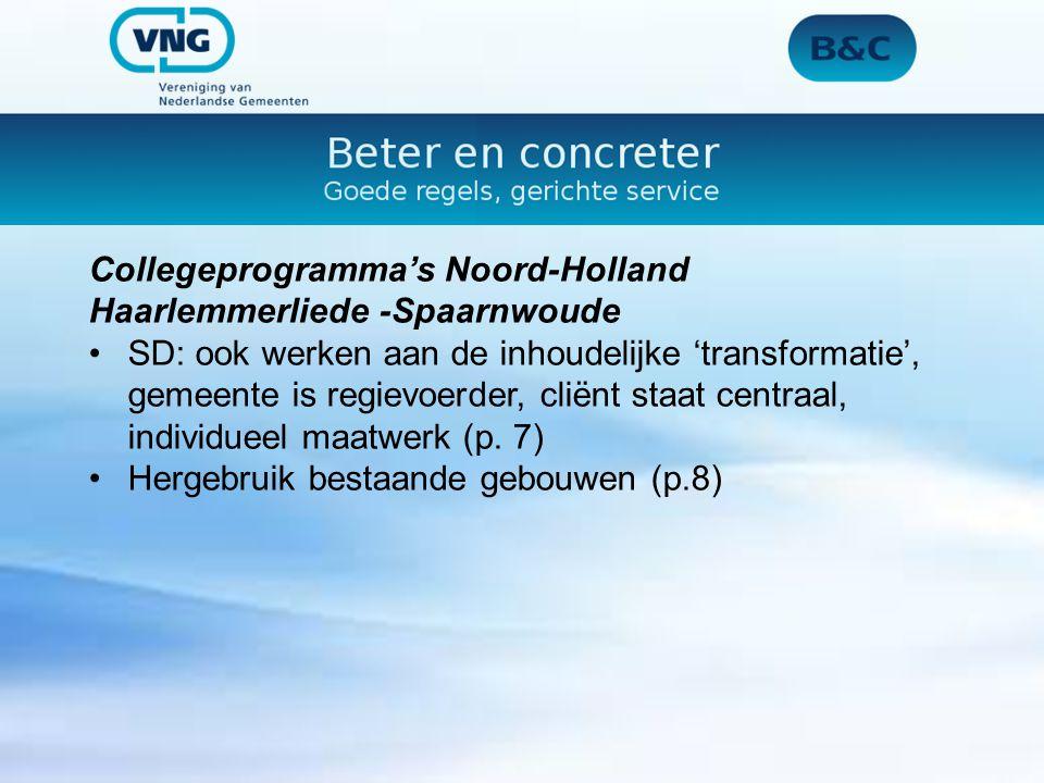 Collegeprogramma's Noord-Holland Haarlemmerliede -Spaarnwoude SD: ook werken aan de inhoudelijke 'transformatie', gemeente is regievoerder, cliënt sta