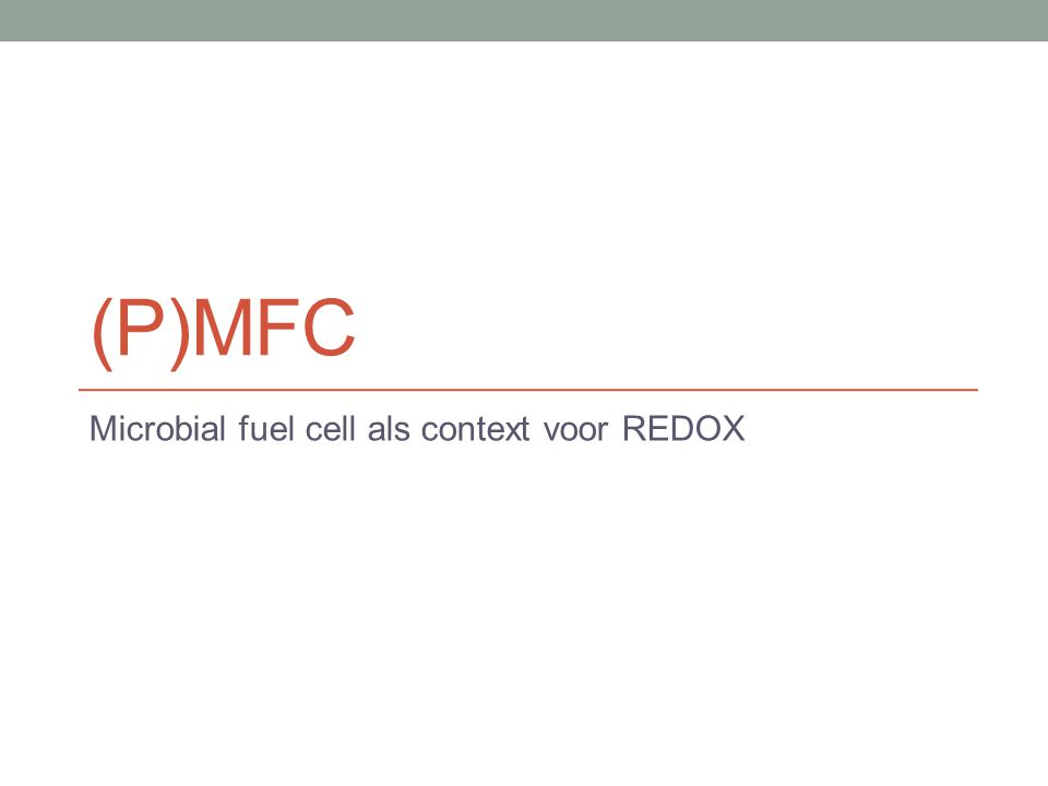 (P)MFC Microbial fuel cell als context voor REDOX