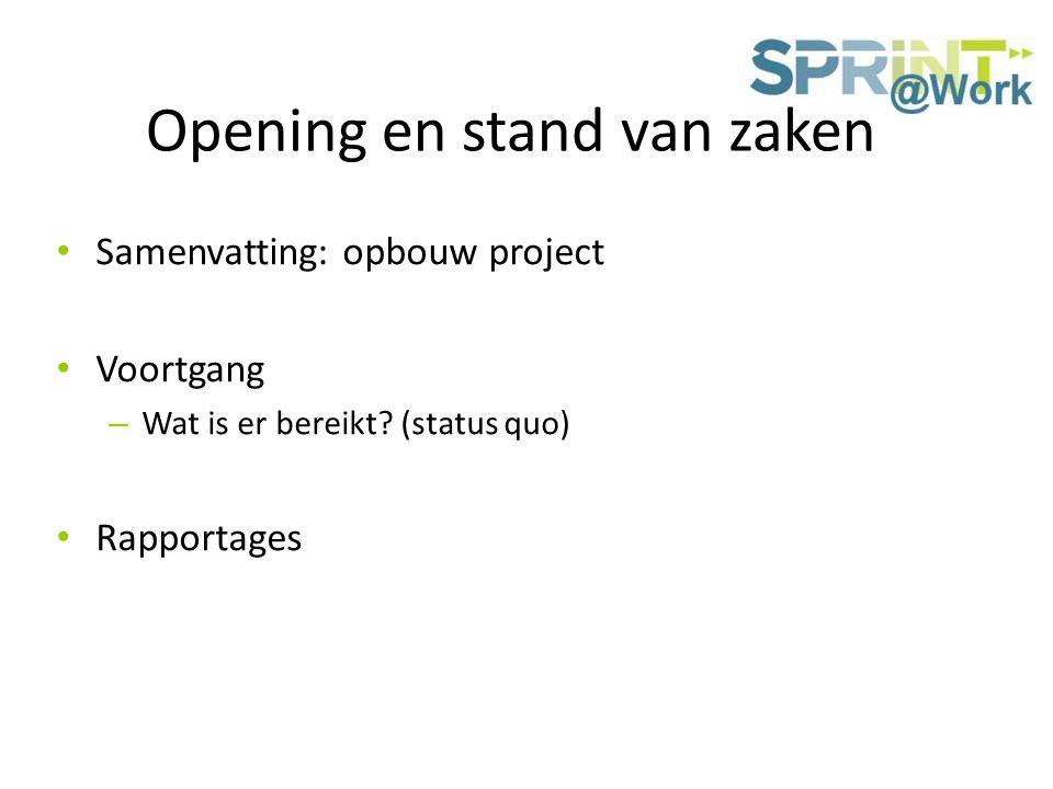 Opening en stand van zaken Samenvatting: opbouw project Voortgang – Wat is er bereikt.