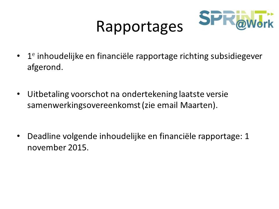 Rapportages 1 e inhoudelijke en financiële rapportage richting subsidiegever afgerond.