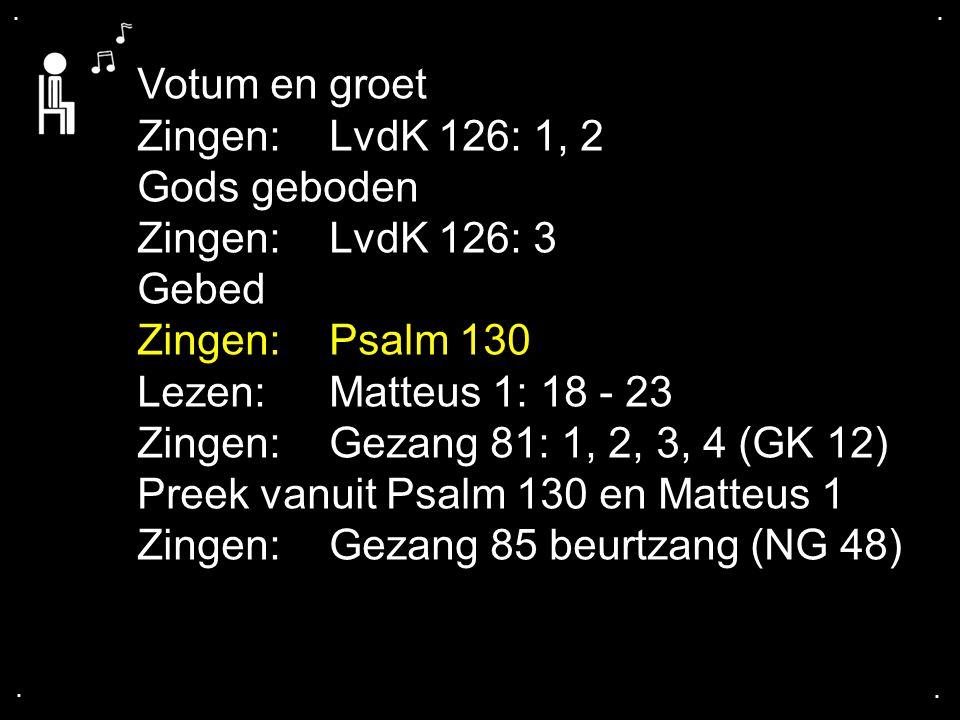 ... Psalm 130: 1, 2, 3, 4