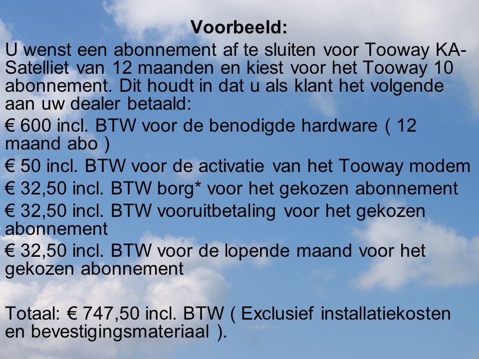 Voorbeeld: U wenst een abonnement af te sluiten voor Tooway KA- Satelliet van 12 maanden en kiest voor het Tooway 10 abonnement. Dit houdt in dat u al