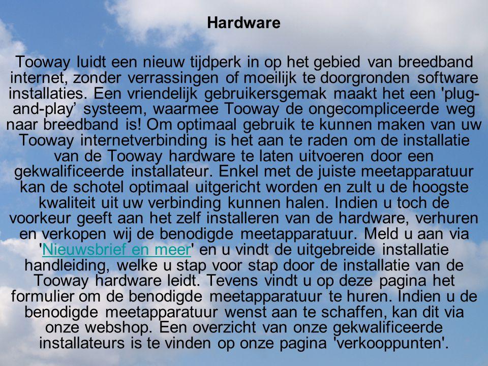 Hardware Tooway luidt een nieuw tijdperk in op het gebied van breedband internet, zonder verrassingen of moeilijk te doorgronden software installaties