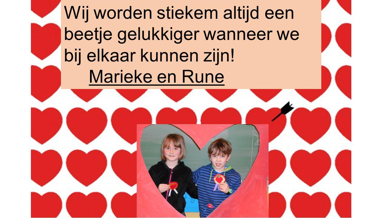 Wij worden stiekem altijd een beetje gelukkiger wanneer we bij elkaar kunnen zijn! Marieke en Rune