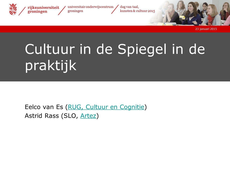 23 januari 2015 universitair onderwijscentrum groningen dag van taal, kunsten & cultuur 2015 Wat is cultuuronderwijs?