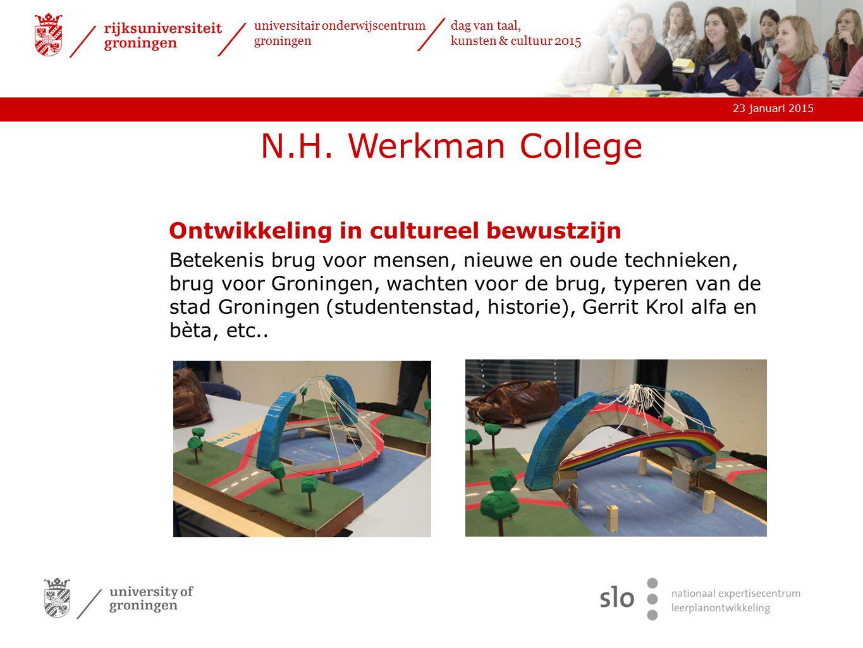 23 januari 2015 universitair onderwijscentrum groningen dag van taal, kunsten & cultuur 2015 Ontwikkeling in cultureel bewustzijn Betekenis brug voor
