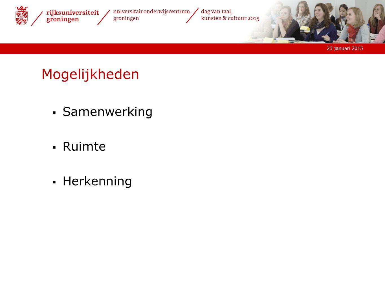 23 januari 2015 universitair onderwijscentrum groningen dag van taal, kunsten & cultuur 2015 De Zernike leerling i.r.t.