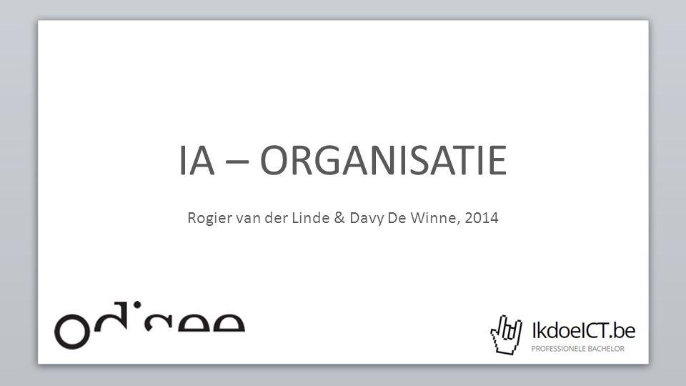 IA – ORGANISATIE Rogier van der Linde & Davy De Winne, 2014