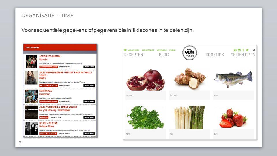 ORGANISATIE – TIME 7 Voor sequentiële gegevens of gegevens die in tijdszones in te delen zijn.