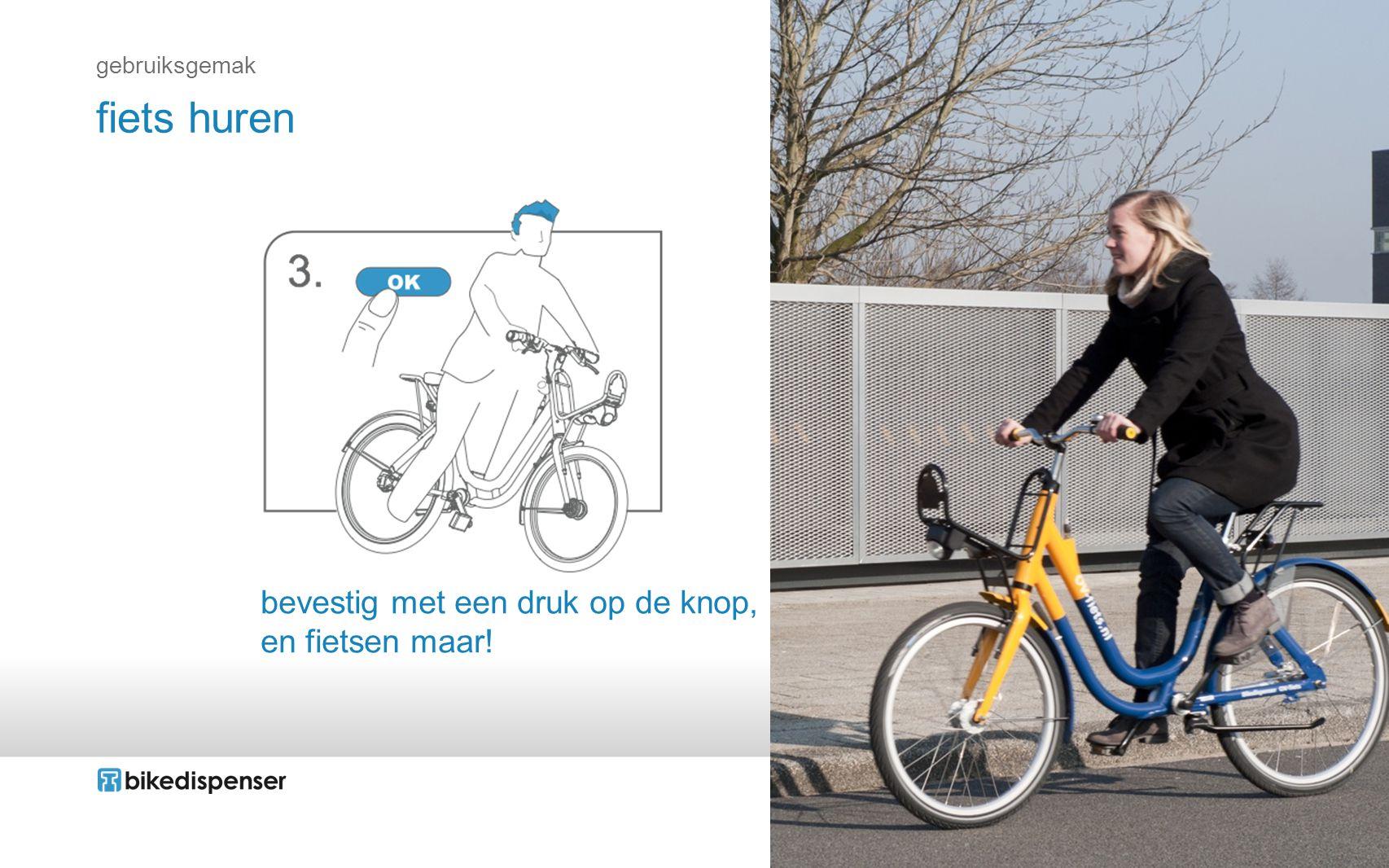bevestig met een druk op de knop, en fietsen maar! fiets huren gebruiksgemak