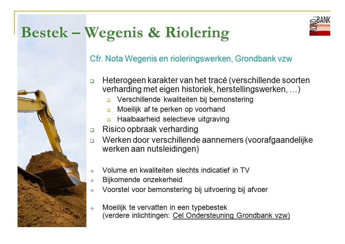 Bestek – Wegenis & Riolering Cfr. Nota Wegenis en rioleringswerken, Grondbank vzw  Heterogeen karakter van het tracé (verschillende soorten verhardin