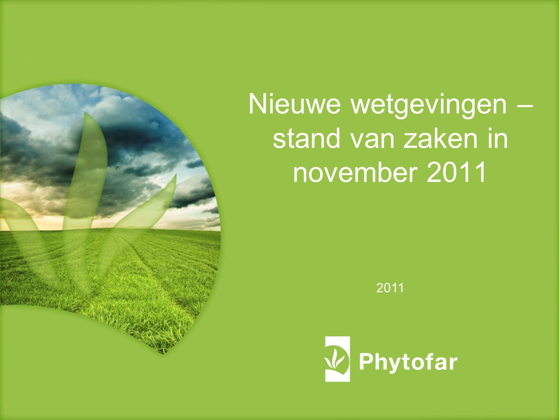 2011 Nieuwe wetgevingen – stand van zaken in november 2011