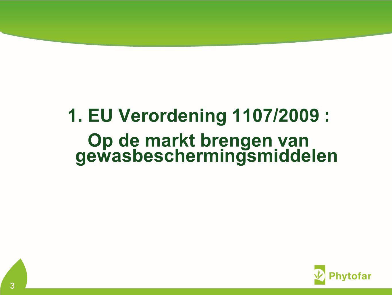 Reg 1107/2009: op de markt brengen Herziening van EU Dir 91/414 Van kracht in België sinds 14 juni 2011 Zal verwerkt worden in KB (begin 2012 samen met aanpassingen aan KB splitsing tussen prof gebruik en gebruik door groot publiek) Strengere normen voor het op de markt brengen van gewasbeschermingsmiddelen Vnl van toepassing op erkenningshouders van fytoproducten 4