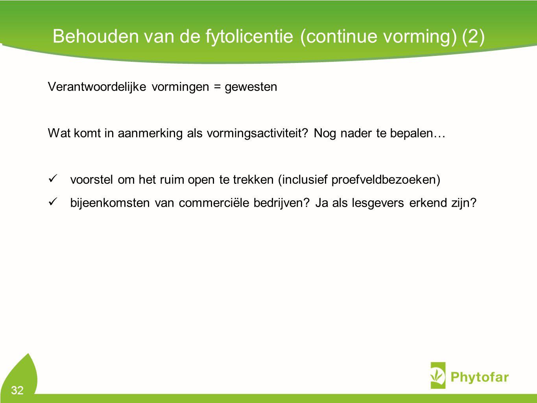 32 Verantwoordelijke vormingen = gewesten Wat komt in aanmerking als vormingsactiviteit.