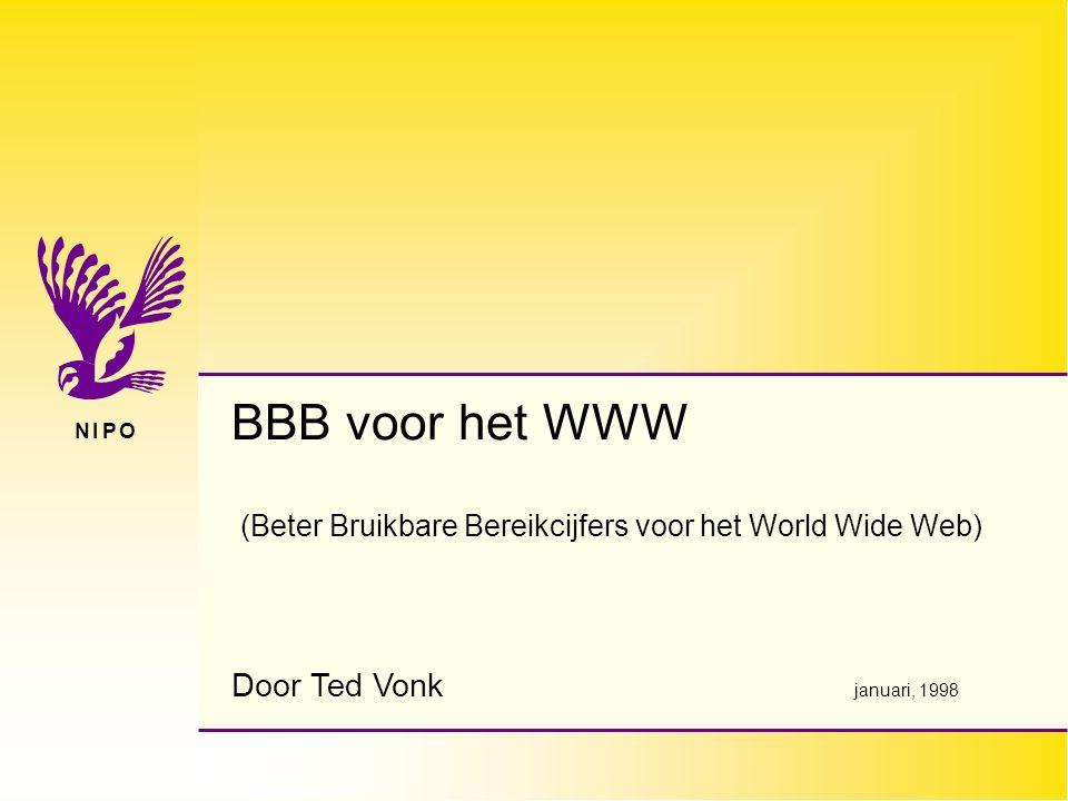 N I P ON I P O Door Ted Vonk januari, 1998 BBB voor het WWW (Beter Bruikbare Bereikcijfers voor het World Wide Web)