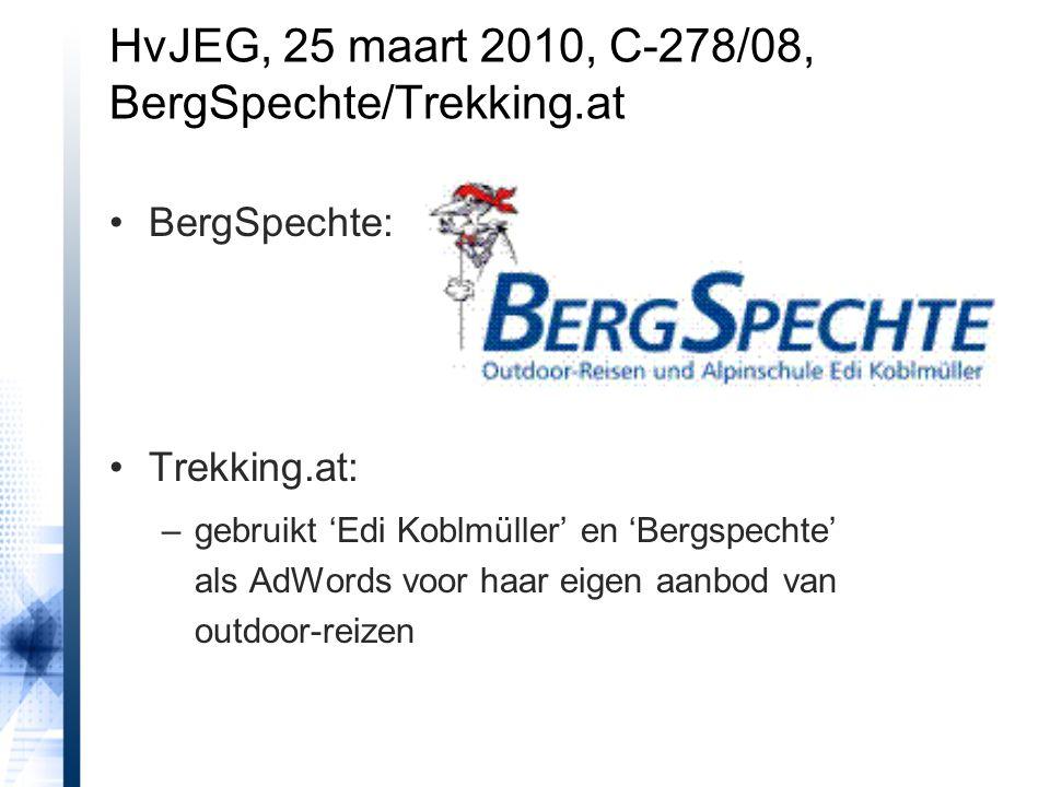 BergSpechte: Trekking.at: –gebruikt 'Edi Koblmüller' en 'Bergspechte' als AdWords voor haar eigen aanbod van outdoor-reizen HvJEG, 25 maart 2010, C-278/08, BergSpechte/Trekking.at