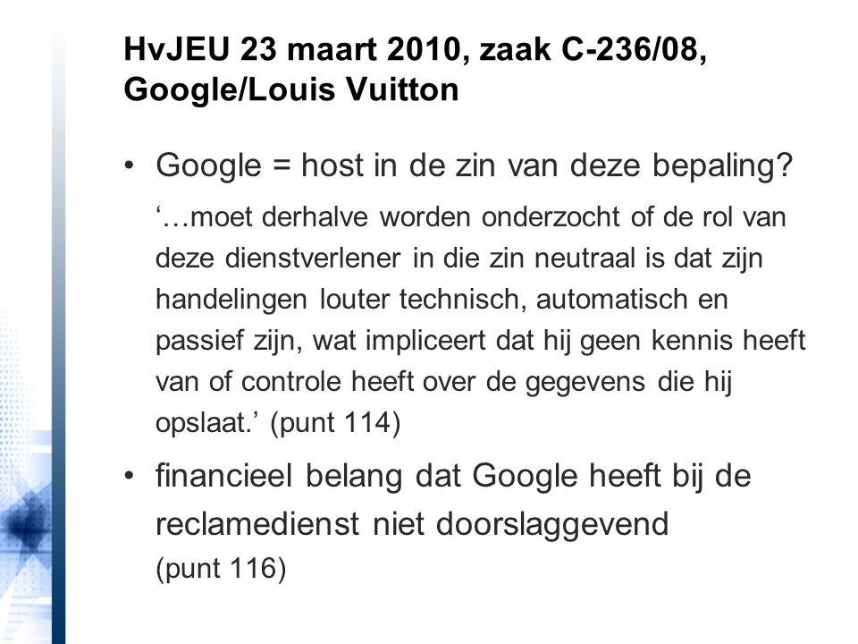 Google = host in de zin van deze bepaling? '…moet derhalve worden onderzocht of de rol van deze dienstverlener in die zin neutraal is dat zijn handeli
