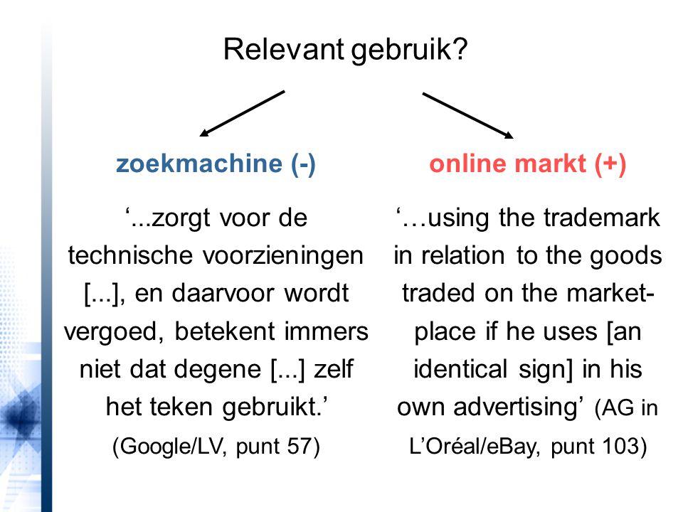 Relevant gebruik? zoekmachine (-) '...zorgt voor de technische voorzieningen [...], en daarvoor wordt vergoed, betekent immers niet dat degene [...] z