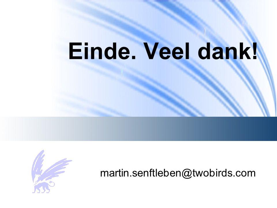 Einde. Veel dank! martin.senftleben@twobirds.com