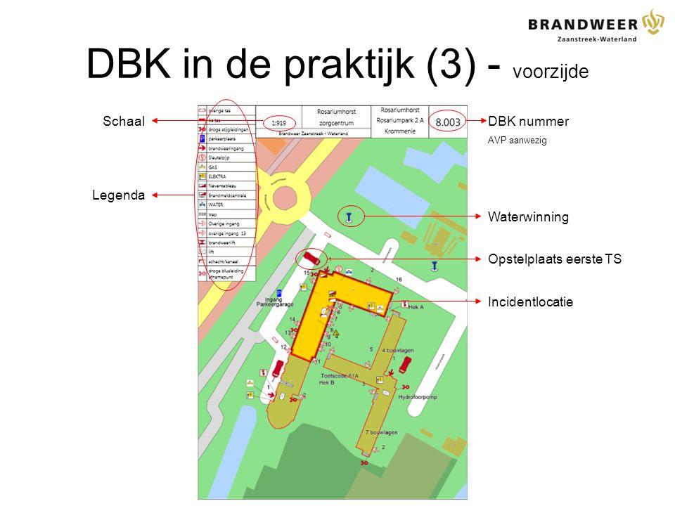 DBK in de praktijk (3) - voorzijde DBK nummer AVP aanwezig Waterwinning Opstelplaats eerste TS Schaal Legenda Incidentlocatie