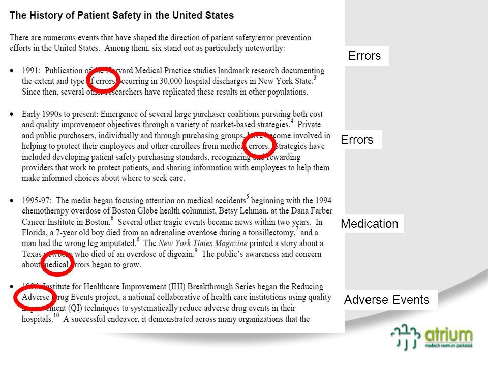 Aantal ongelukken Tijd Hardware: CE markering aanschaf materialen Systemen: monitoring Safety Culture Gedrag Patiënt Veiligheid