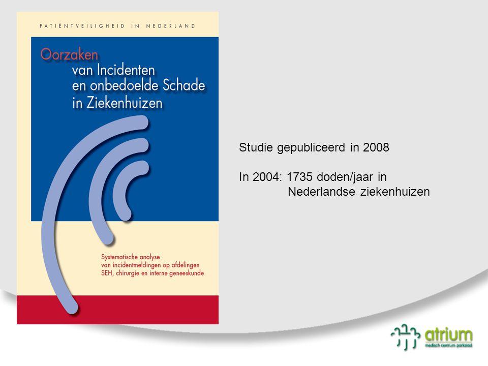 Studie gepubliceerd in 2008 In 2004: 1735 doden/jaar in Nederlandse ziekenhuizen