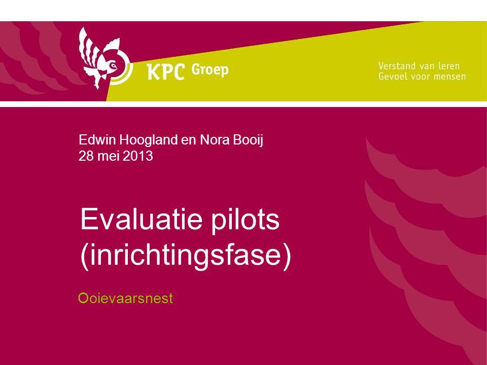 Evaluatie pilots (inrichtingsfase) Ooievaarsnest Edwin Hoogland en Nora Booij 28 mei 2013