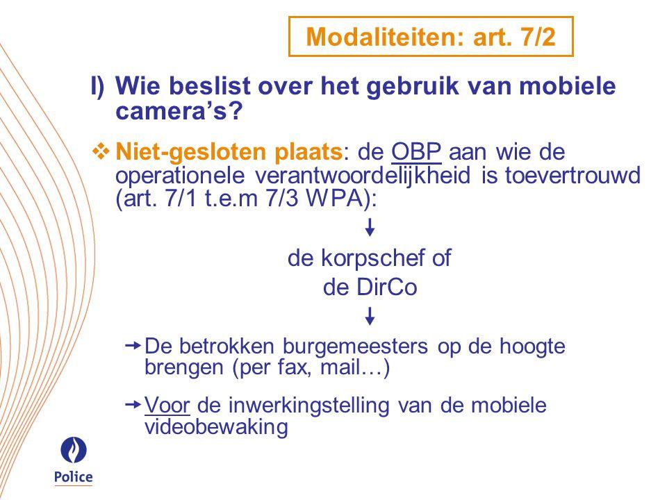Modaliteiten: art. 7/2 I)Wie beslist over het gebruik van mobiele camera's.