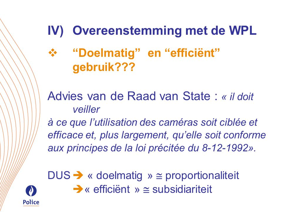 IV)Overeenstemming met de WPL  Doelmatig en efficiënt gebruik .