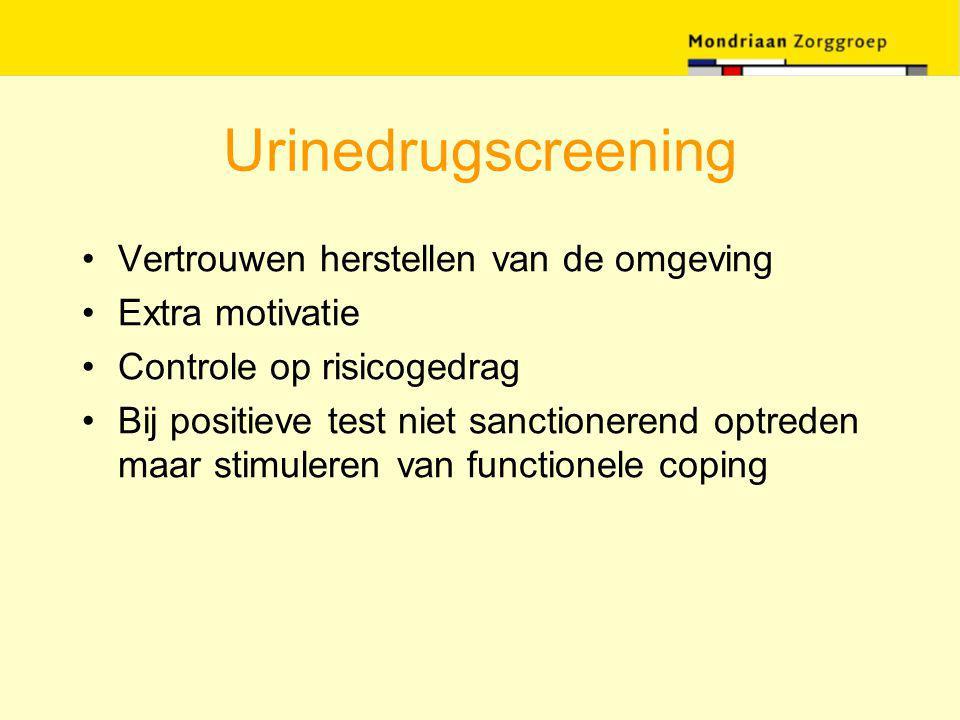 Urinedrugscreening Vertrouwen herstellen van de omgeving Extra motivatie Controle op risicogedrag Bij positieve test niet sanctionerend optreden maar
