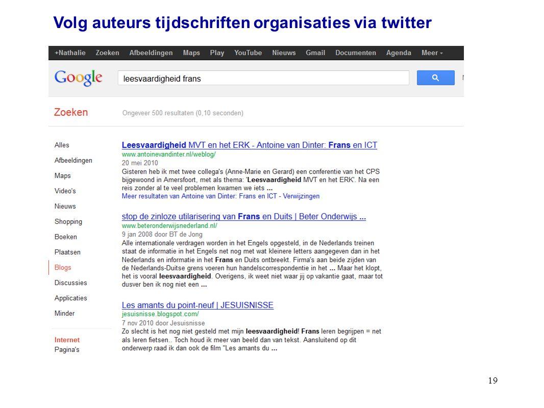 19 Volg auteurs tijdschriften organisaties via twitter