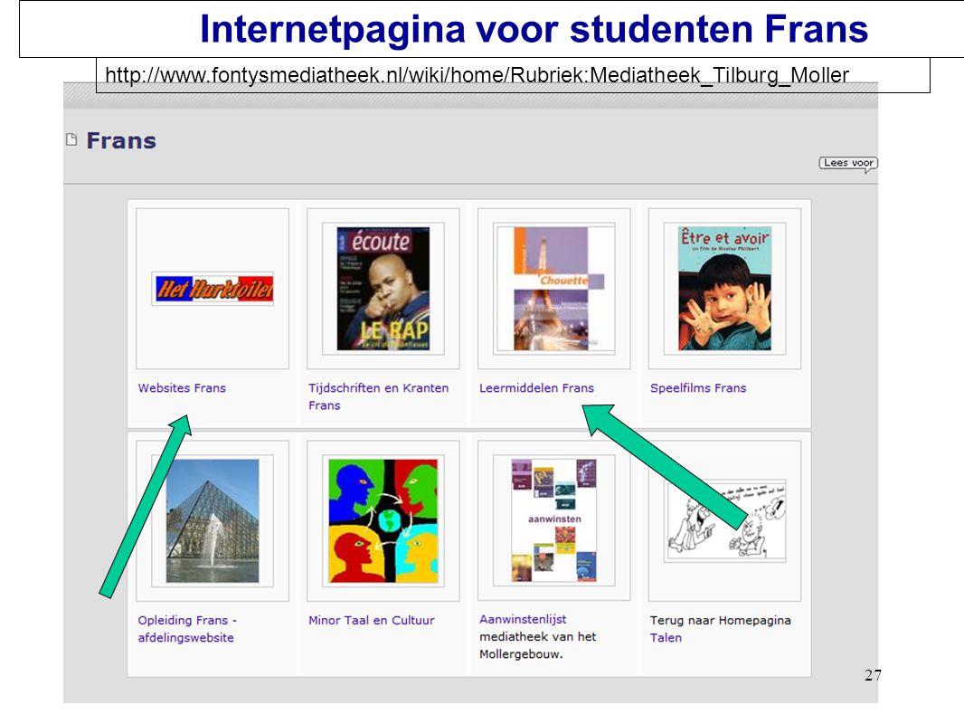 27 Internetpagina voor studenten Frans http://www.fontysmediatheek.nl/wiki/home/Rubriek:Mediatheek_Tilburg_Moller