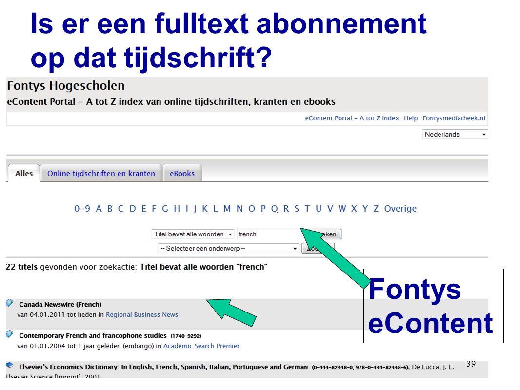 39 Fontys eContent Is er een fulltext abonnement op dat tijdschrift?