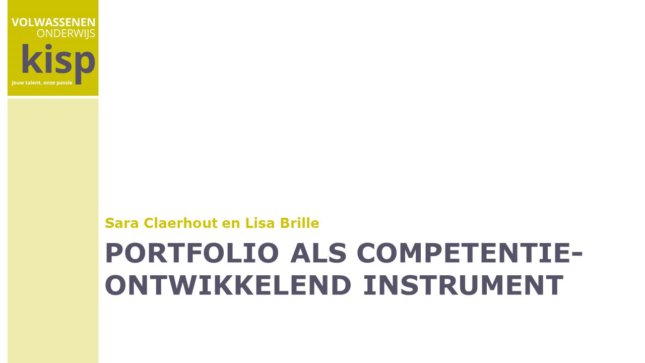 PORTFOLIO ALS COMPETENTIE- ONTWIKKELEND INSTRUMENT Sara Claerhout en Lisa Brille