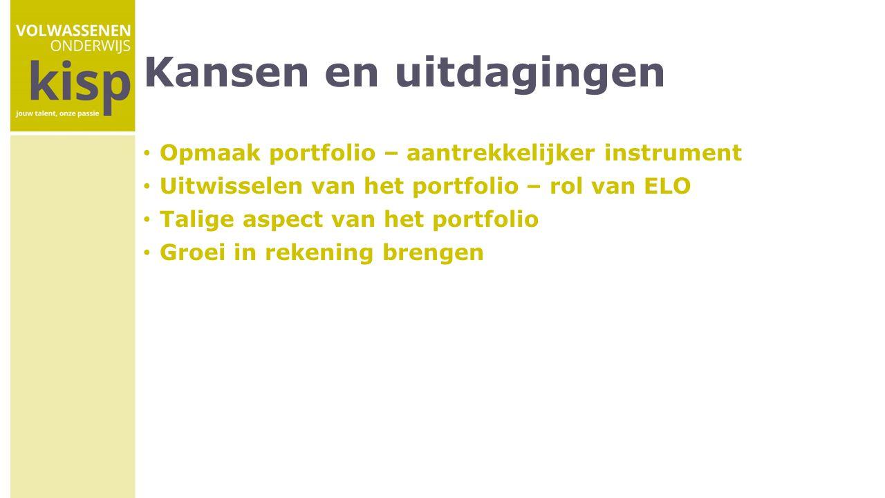 Kansen en uitdagingen Opmaak portfolio – aantrekkelijker instrument Uitwisselen van het portfolio – rol van ELO Talige aspect van het portfolio Groei