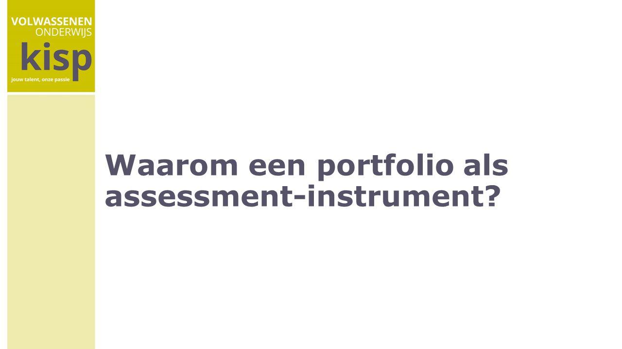 Waarom een portfolio als assessment-instrument?