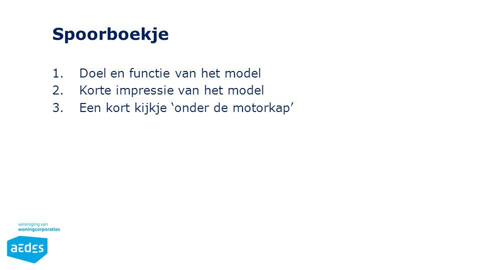 Spoorboekje 1.Doel en functie van het model 2.Korte impressie van het model 3.Een kort kijkje 'onder de motorkap'