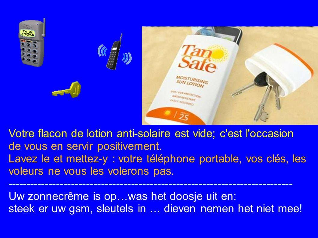 Votre flacon de lotion anti-solaire est vide; c est l occasion de vous en servir positivement.