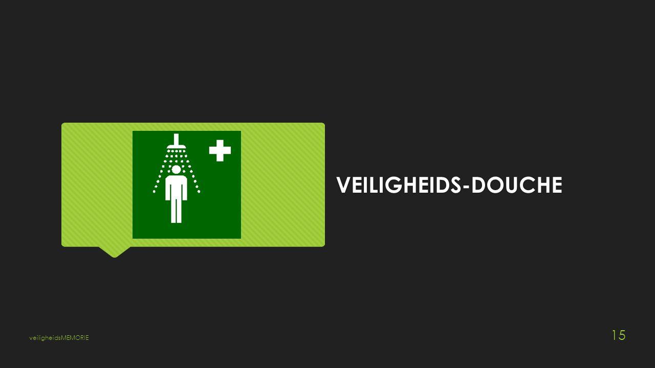 VEILIGHEIDS-DOUCHE veiligheidsMEMORIE 15