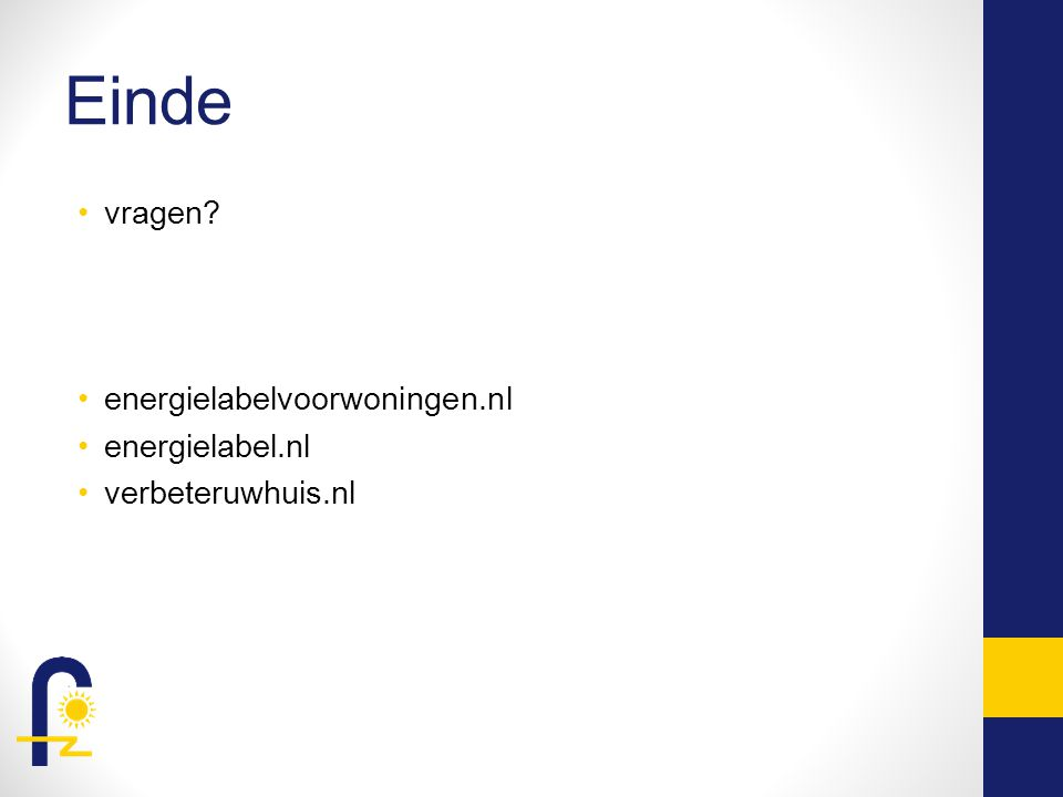 Einde vragen? energielabelvoorwoningen.nl energielabel.nl verbeteruwhuis.nl