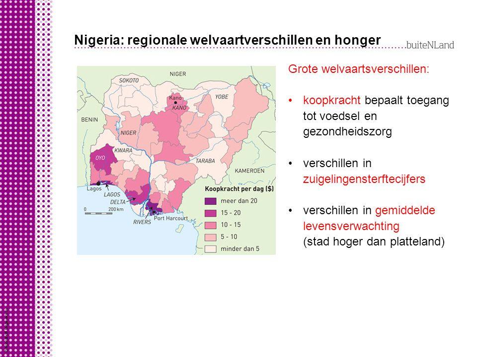 Nigeria: regionale welvaartverschillen en honger Grote welvaartsverschillen: koopkracht bepaalt toegang tot voedsel en gezondheidszorg verschillen in