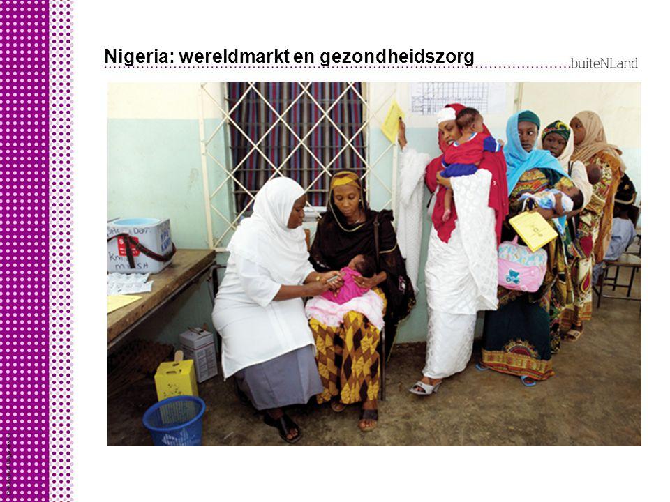 Nigeria: wereldmarkt en gezondheidszorg Overheid Nigeria wil gezondheidszorg verbeteren: medicijnen tegen besmettelijke ziektes goedkoper aanbieden zorgen dat bevolkingsgroei afneemt zorgen dat koopkracht toeneemt