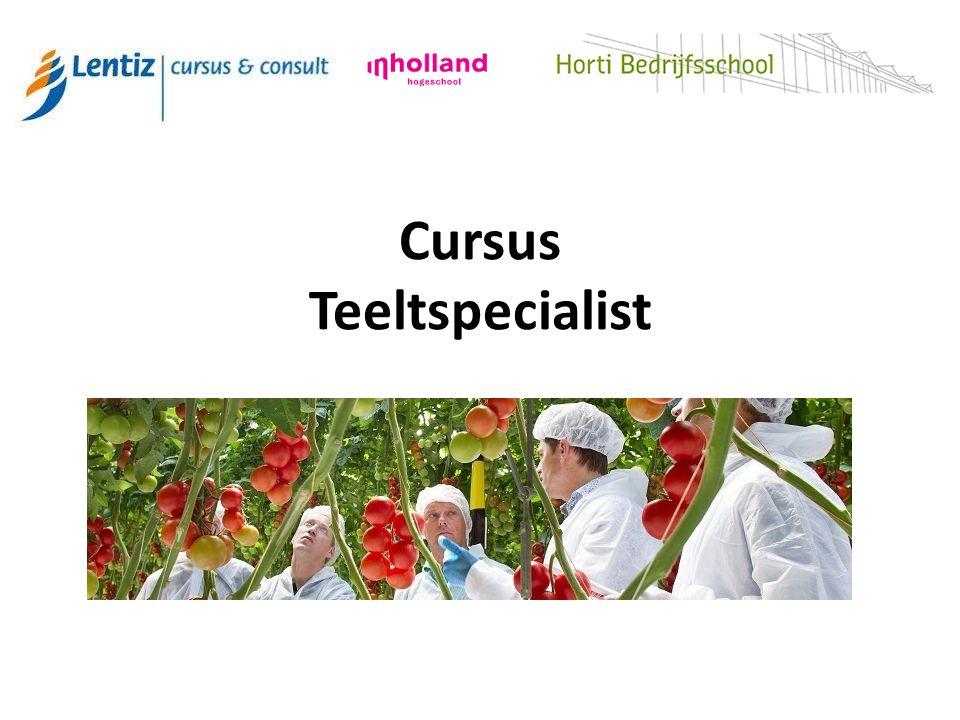 Cursus Teeltspecialist. Programma 16:30 –16:40 Welkom 16:40 – 17 ...: slideplayer.nl/slide/2834352