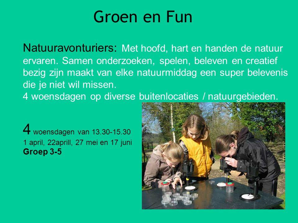 Groen en Fun Natuuravonturiers: Met hoofd, hart en handen de natuur ervaren.