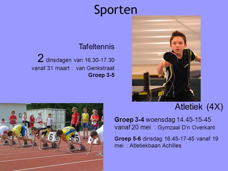 Sporten Atletiek (4X) Groep 3-4 woensdag 14.45-15-45 vanaf 20 mei : Gymzaal D'n Overkant Groep 5-6 dinsdag 16.45-17-45 vanaf 19 mei : Atletiekbaan Achilles Tafeltennis 2 dinsdagen van 16.30-17.30 vanaf 31 maart : van Genkstraat Groep 3-5