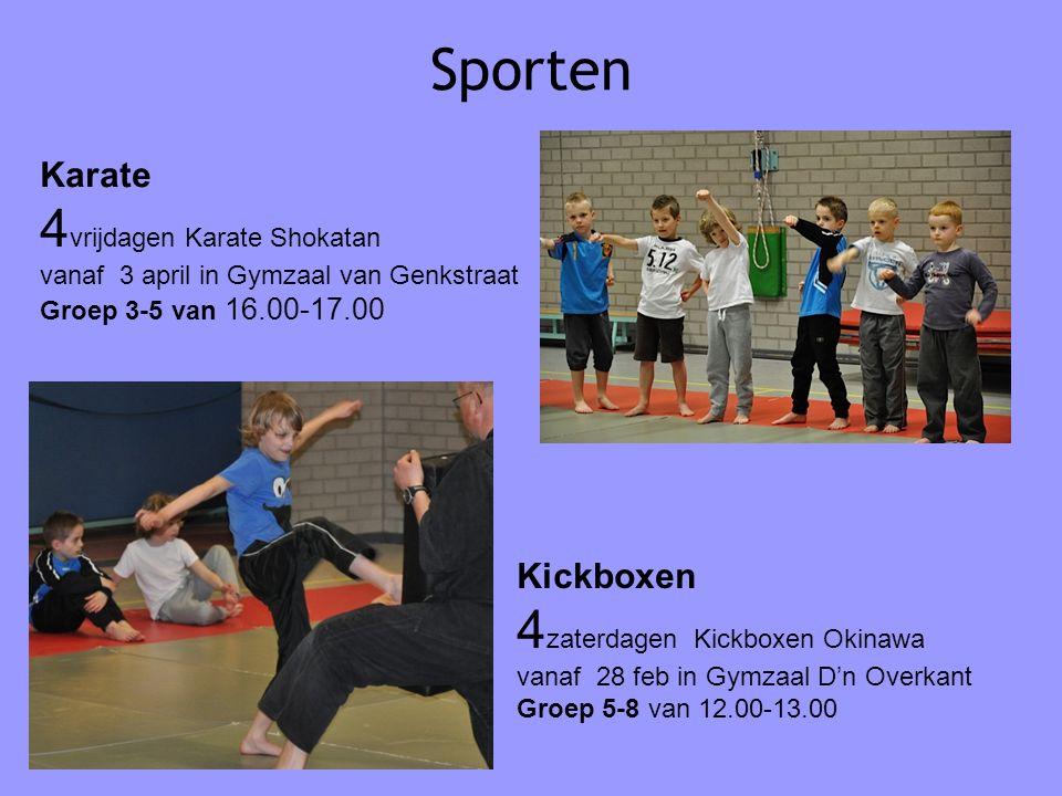 Sporten Karate 4 vrijdagen Karate Shokatan vanaf 3 april in Gymzaal van Genkstraat Groep 3-5 van 16.00-17.00 Kickboxen 4 zaterdagen Kickboxen Okinawa vanaf 28 feb in Gymzaal D'n Overkant Groep 5-8 van 12.00-13.00