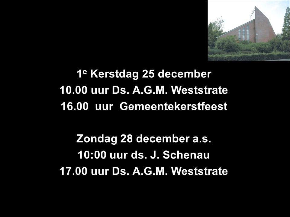 1 e Kerstdag 25 december 10.00 uur Ds. A.G.M.