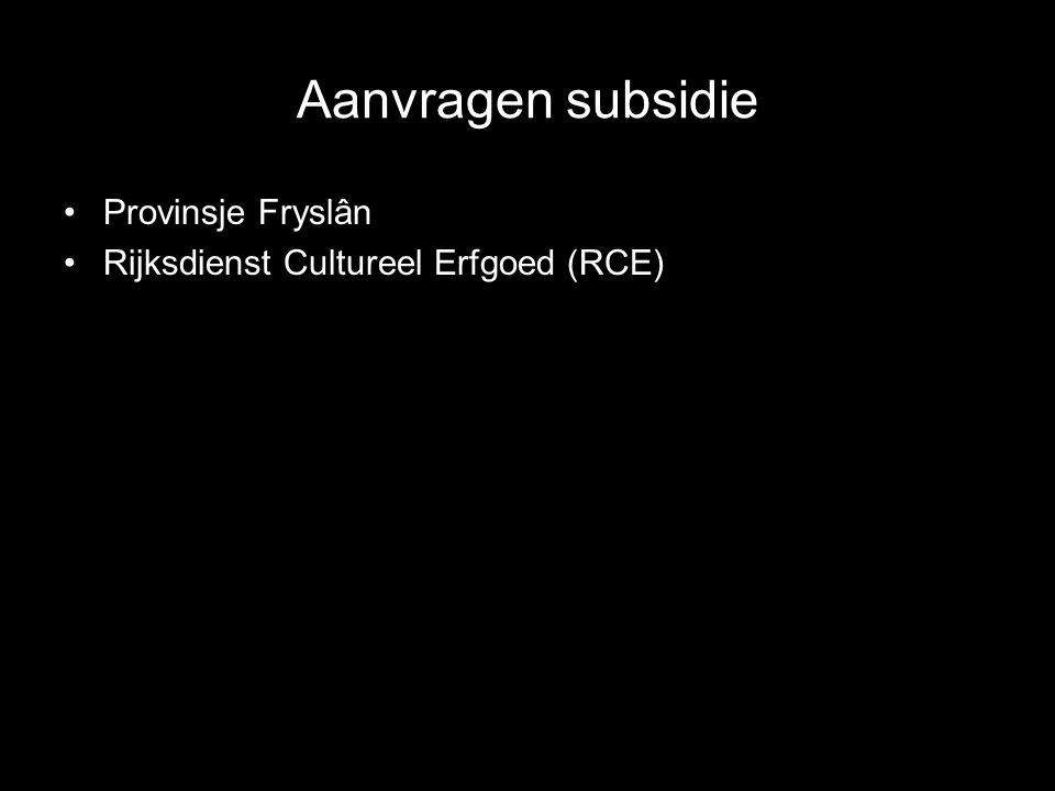 Aanvragen subsidie Provinsje Fryslân Rijksdienst Cultureel Erfgoed (RCE)
