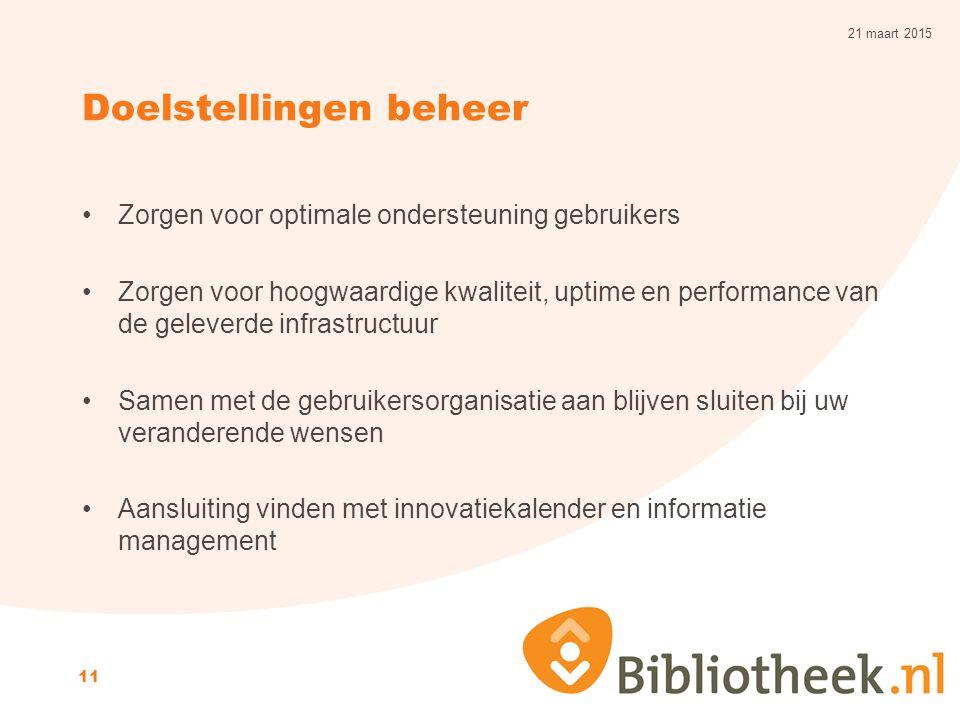 Doelstellingen beheer Zorgen voor optimale ondersteuning gebruikers Zorgen voor hoogwaardige kwaliteit, uptime en performance van de geleverde infrast